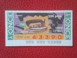CUPÓN DE ONCE 1993 SPANISH LOTTERY LOTERIE SPAIN CIEGOS BLIND LOTERÍA PLANCHA MÁQUINA DE PLANCHAR R. G. CLOTHES IRON - Billets De Loterie