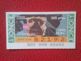CUPÓN DE ONCE 1993 LOTTERY LOTERIE SPAIN BLIND LOTERÍA INTERFONO LA TELEIBERICA , S.A. INTERCOM INTERPHONE CITOFONO VER - Billetes De Lotería