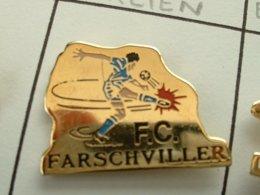 Pin's FOOTBALL - F.C FARSCHVILLER - MOSELLE - 57 - Football