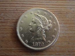 Etats Unis - United States Of America 10 (ten) Dollars Gold Or 1879 Atelier : San Francisco Eagle Liberty Bon état - L. Gold