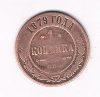 1 KOPEK 1879 RUSLAND /8410/ - Russland