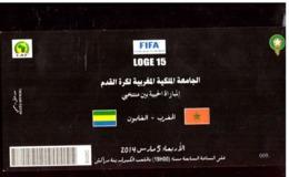 Billet. Match Amical De Football 2014. Maroc#Gabon. Loge 15. Accès Officiel. - Fútbol