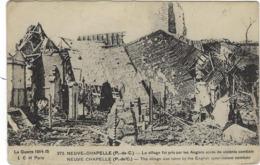 62 Neuve-chapelle Guerre 1914-1915 Le Village Fut Pris Par Les Anglais  Apres De Violents Combats - Sonstige Gemeinden