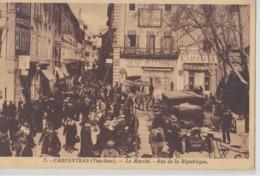 CARPENTRAS Le Marché Rue De La République - Carpentras