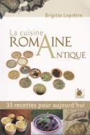 LA CUISINE ROMAINE ANTIQUE DE BRIGITTE LEPÊTRE ED.YSEC - Gastronomie
