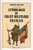 ANTHOLOGIE DU CHANT MILITAIRE FRANCAIS TRADITION MARCHE BIVOUAC ARMEE TERRE PAR T. BOUZARD - Books