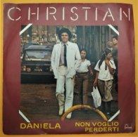 """MA19 Disco Vinile 45 Giri CHRISTIAN """"DANIELA / NON VOGLIO PERDERTI"""" 1980 - 7'' Vinyl Record - Dischi In Vinile"""