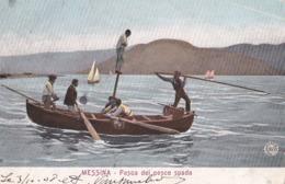 MESSINA - Pesca Del Pesce Spada - F/P - V: 1908 - Messina