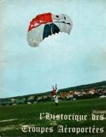 HISTORIQUE DES TROUPES AEROPORTEES FRANCAISES TAP PARA BERET ROUGE PARACHUTISTE - Boeken