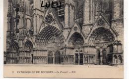 DEPT 18 : édit. N D N° 2 : La Cathédrale De Bourges , Le Portail - Bourges