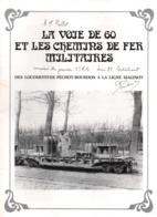LA VOIE DE 60 ET LES CHEMINS DE FER MILITAIRES LOCOMOTIVES PECHOT BOURDON  LIGNE MAGINOT - 1914-18