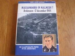MASSAMOORD IN MALMEDY Ardennen 1944 Cuppens Régionalisme Guerre 40 45 Massacre à Malmédy 1944 Peiper Bataille Waffen SS - Oorlog 1939-45