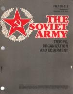 THE SOVIET ARMY TROOPS ORGANIZATION EQUIPMENT FM 100-2-3 MANUEL US ARMY ARMEE ROUGE URSS USSR - Libri