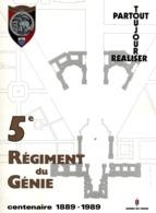 HISTORIQUE 5 REGIMENT DU GENIE CENTENAIRE 1889 1989 - Francese