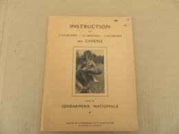 Instruction Sur L'utilisation, Le Dressage Et L'entretien Des Chiens Dans La Gendarmerie Nationale - 121/01 - Andere
