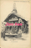 75 - Paris - Exposition Universelle 1900 - Le Chalet Suisse - Tentoonstellingen