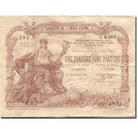 Billet, FRENCH INDO-CHINA, 1 Piastre, Undated (1903-1921), 1891-08-03, KM:34b - Indocina