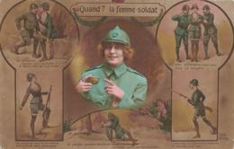 Militaire Guerre 1914 1918 Quand ? La Femme Soldat Elle Affrontera Sans Peur Tous Les Dangers - Guerra 1914-18
