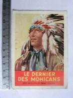 (38) Isère - Le Dernier Des Mohicans, édité Par Le Chocolat Cémoi, Grenoble - Quelles Sont Les Images Que Je Ne Possède - Old Paper