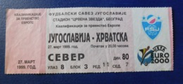 Footbal Soccer -Ticket - Yugoslavia - Croatia / Jugoslavija - Hrvatska - 27.03.1999 - Tickets - Entradas