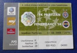 Football - PARTIZAN BELGRADE Vs FENERBAHCE SK / Ticket / 13.08.2008. UEFA CHAMPIONS LEAGUE QUAL - Tickets - Entradas