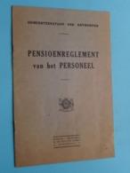PENSIOENREGLEMENT Van Het PERSONEEL > Gemeentebestuur Van ANTWERPEN > Anno 1937 ( Zie Foto's ) ! - Gesetze & Erlasse