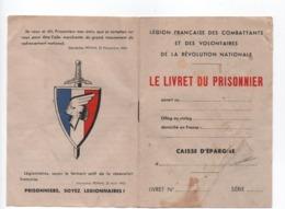 Le Livret Du Prisonnier -1942- Caisse D'épargne-Légion Française Des Combattants De La Révolution Nationale - Non Classificati