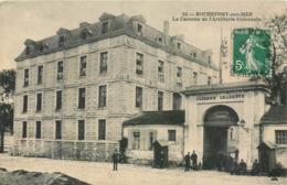 CPA 17 Charente Maritime Inférieure Rochefort Sur Mer Caserne Charente De L'Artillerie Coloniale Militaria - Rochefort