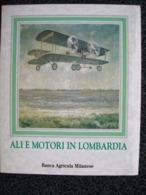 ALI E MOTORI IN LOMBARDIA Edito Da BANCA AGRICOLA MILANESE - Motori