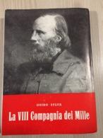 Libro La VIII Compagnia Dei Mille Di Guido Sylva - Storia, Biografie, Filosofia