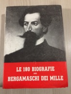 Libro Le 180 Biografie Dei Bergamaschi Dei Mille - Storia, Biografie, Filosofia