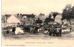 36 LE BLANC Foire Aux Laitons Ville Haute 1900 - Le Blanc
