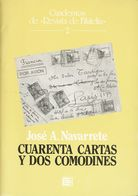 1995. CUARENTA CARTAS Y DOS COMODINES. Cuadernos De Revista De Filatelia Nº2. José A. Navarrete. Madrid, 1995. - Spagna
