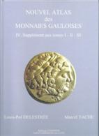 DELESTREE-TACHE Nouvel Atlas De Monnaies Gauloises Tome IV - Books & Software