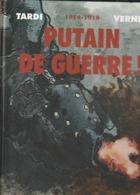 "TARDI VERNEY  Putain De Guerre  INTEGRAL   Edit : 2014    (poids 1200 Gr) ""TTB état"" - Tardi"