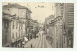VERCELLI - CORSO CARLO ALBERTO 1917  VIAGGIATA FP - Vercelli