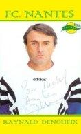 CARTE JOUEUR .FC. NANTES   FRANCE RAYNALD DENOUEIX   SAISON1966-1976 JOUEUR&1997-2001 ENTRAINEUR  #  JN.FC.  378 - Voetbal