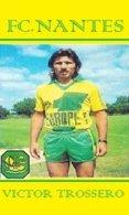 CARTE JOUEUR .FC. NANTES   FRANCE VICTOR TROSSERO  SAISON1978-1980  #  JN.FC.  378 - Fútbol