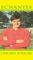 CARTE JOUEUR .FC. NANTES   FRANCE JEAN MICHEL FOUCHER  SAISON1964-1972#  JN.FC.  376 - Fútbol