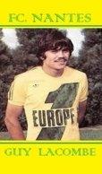 CARTE JOUEUR .FC. NANTES   FRANCE GUY  LACOMBE    SAISON1976-1979 #  JN.FC.  372 - Fútbol