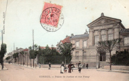 CORBEIL ESSONNES - Palais De Justice Et Rue Feray - Corbeil Essonnes