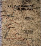 LA LIGNE MAGINOT EN MOSELLE - 1939-45