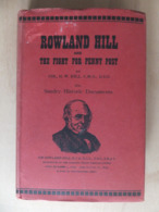 Rowland Hill And The Fight For Penny Post Hardcover 1940 By Colonel H. W. Hill - Motivkataloge