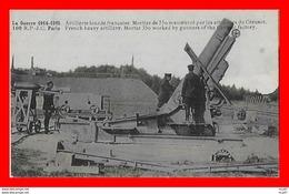 CPA MILITARIA. Guerre1914-18. Artillerie Lourde Française. Mortier De 350, Animé ...CO1897 - Ausrüstung