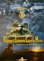 REGIMENT D'INFANTERIE CHARS De MARINE. Pierre Dufour. Lavauzelle. 2005. Superbe. - Andere