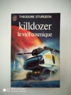 """""""Killdozer - Le Viol Cosmique"""" (Theodore Sturgeon) - J'ai Lu"""