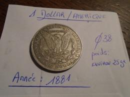 1881- 1 DOLLAR D'AMERIQUE -Recto/Verso ++DESCRIPTIF+ 3 Photos - Stati Uniti