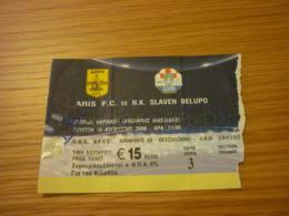 Aris-Slaven Belupo UEFA Europa League Football Match Ticket Stub 14/08/2008 Rare - Tickets - Entradas