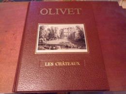 LOIRET EXEMPLAIRE 179/300 1987 Châteaux D'Olivet - A La Recherche Du Passé D'Olivet Association BELLE RELIURE - Centre - Val De Loire