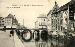 CPA - Belgique - Mechelen - Malines - Le Vieux Pont Gothique - Malines